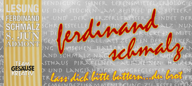 Ferdinand Schmalz – lass dich bitte buttern!